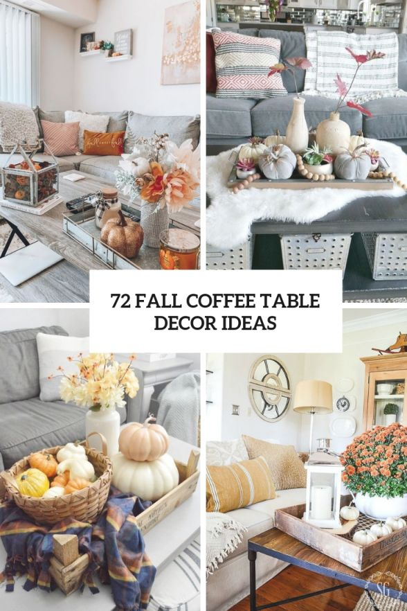 72 Fall Coffee Table Décor Ideas – Digsdigs in Lovely Living Room Coffee Table Decorating Ideas
