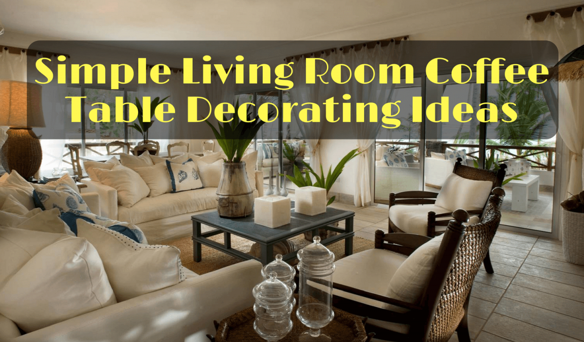 Simple Living Room Coffee Table Decorating Ideas pertaining to Living Room Coffee Table Decorating Ideas