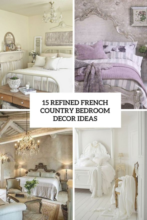 15 Refined French Country Bedroom Décor Ideas – Shelterness within Elegant French Bedroom Decorating Ideas