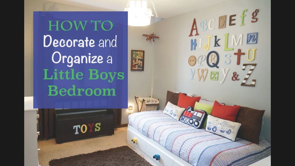 Decorate And Organize A Little Boys Bedroom throughout Little Boy Bedroom Decorating Ideas