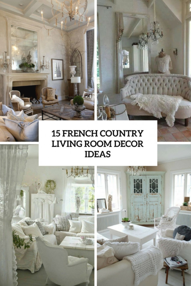 15 French Country Living Room Décor Ideas - Shelterness inside French Country Living Room Ideas